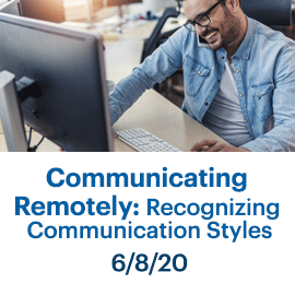 Communicating Remotely: Recognizing Communication Styles Class