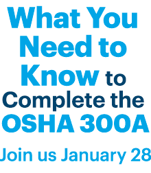 What you need to know to complete the OSHA 300A