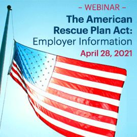 The American Rescue Plan: Employer Information; April 28, 2021