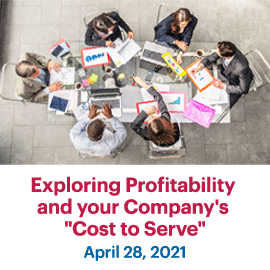 Exploring Profitability and your Company's Cost to Serve; April 28, 2021