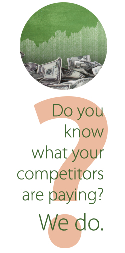 Do you know what your competitors are paying? We do.