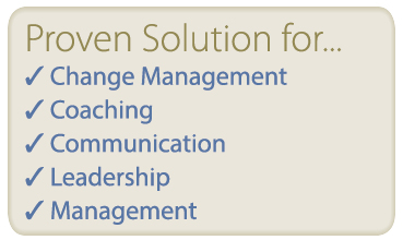 Proven Solutions for change management, coaching, communication, leadership and management