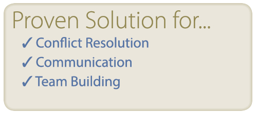 Proven Solutions for Conflict Resolution, Communication, Team Building