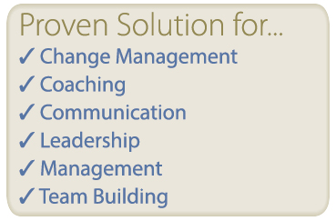 Proven Solutions for change management, coaching, communication, leadership and management, team building